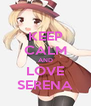KEEP CALM AND LOVE SERENA - Personalised Poster A4 size