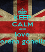 KEEP CALM AND love serena gonella  - Personalised Poster A4 size