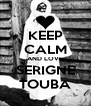 KEEP CALM AND LOVE SERIGNE TOUBA - Personalised Poster A4 size