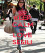 KEEP CALM AND LOVE SESILI - Personalised Poster A4 size