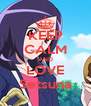 KEEP CALM AND LOVE Setsuna - Personalised Poster A4 size