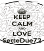 KEEP CALM AND LOVE SetteDue72 - Personalised Poster A4 size