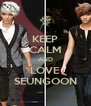 KEEP CALM AND LOVE SEUNGOON - Personalised Poster A4 size