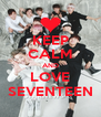 KEEP CALM AND LOVE SEVENTEEN - Personalised Poster A4 size