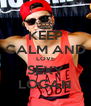 KEEP CALM AND LOVE SEXY LOGAN - Personalised Poster A4 size