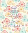 KEEP CALM AND LOVE SHÄRELEY - Personalised Poster A4 size