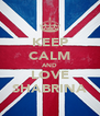 KEEP CALM AND LOVE SHABRINA - Personalised Poster A4 size