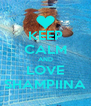 KEEP CALM AND LOVE SHAMPIINA - Personalised Poster A4 size