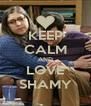 KEEP CALM AND LOVE SHAMY - Personalised Poster A4 size