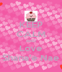 KEEP CALM AND Love Shana'e Nae - Personalised Poster A4 size