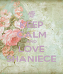 KEEP CALM AND LOVE SHANIECE - Personalised Poster A4 size