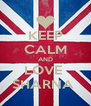 KEEP CALM AND LOVE  SHARNA  - Personalised Poster A4 size