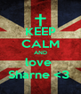 KEEP CALM AND love  Sharne <3  - Personalised Poster A4 size
