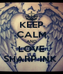 KEEP CALM AND LOVE SHARP INK  - Personalised Poster A4 size