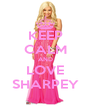 KEEP CALM AND LOVE SHARPEY - Personalised Poster A4 size