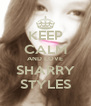 KEEP CALM AND LOVE SHARRY STYLES - Personalised Poster A4 size