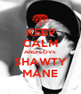 KEEP CALM AND LOVE SHAWTY MANE - Personalised Poster A4 size