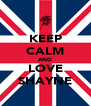 KEEP CALM AND LOVE SHAYNE - Personalised Poster A4 size