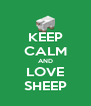 KEEP CALM AND LOVE SHEEP - Personalised Poster A4 size