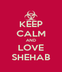 KEEP CALM AND LOVE SHEHAB - Personalised Poster A4 size