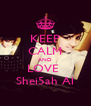 KEEP CALM AND LOVE  Shei5ah Al - Personalised Poster A4 size