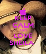 KEEP CALM AND LOVE SHEILA  - Personalised Poster A4 size