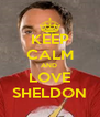 KEEP CALM AND  LOVE SHELDON - Personalised Poster A4 size