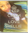 KEEP CALM AND LOVE SHELLIE  - Personalised Poster A4 size