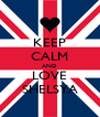 KEEP CALM AND LOVE SHELSYA - Personalised Poster A4 size
