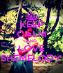 KEEP CALM AND LOVE SHEMELODY - Personalised Poster A4 size