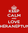 KEEP CALM AND LOVE ♥SHERANEPTUN'S - Personalised Poster A4 size