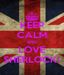 KEEP CALM AND LOVE SHERLOCK! - Personalised Poster A4 size