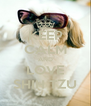 KEEP CALM AND LOVE SHIH TZU - Personalised Poster A4 size