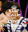 KEEP CALM AND LOVE shin Dongho - Personalised Poster A4 size