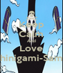 Keep Calm And Love Shinigami-Sama - Personalised Poster A4 size