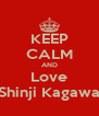 KEEP CALM AND Love Shinji Kagawa - Personalised Poster A4 size