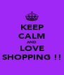 KEEP CALM AND LOVE SHOPPING !! - Personalised Poster A4 size