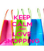 KEEP CALM AND LOVE SHOPPING - Personalised Poster A4 size
