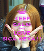 KEEP CALM AND LOVE SICA 4EVA!! - Personalised Poster A4 size