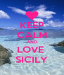 KEEP CALM AND LOVE  SICILY - Personalised Poster A4 size