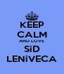 KEEP CALM AND LOVE SiD LENiVECA - Personalised Poster A4 size