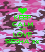 KEEP CALM AND LOVE SIESHA xx - Personalised Poster A4 size