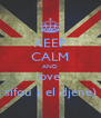 KEEP CALM AND love  sifou ( el djene) - Personalised Poster A4 size