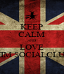 KEEP CALM AND LOVE SIIM SOCIALCLUB - Personalised Poster A4 size