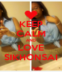 KEEP CALM AND LOVE SIKHONSAI - Personalised Poster A4 size