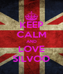 KEEP CALM AND LOVE SILVOO - Personalised Poster A4 size
