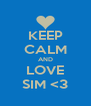 KEEP CALM AND LOVE SIM <3 - Personalised Poster A4 size