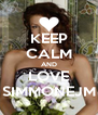 KEEP CALM AND LOVE SIMMONEJM - Personalised Poster A4 size