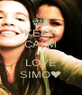 KEEP CALM AND LOVE SIMO❤ - Personalised Poster A4 size
