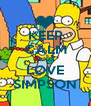 KEEP CALM AND LOVE SIMPSON - Personalised Poster A4 size
